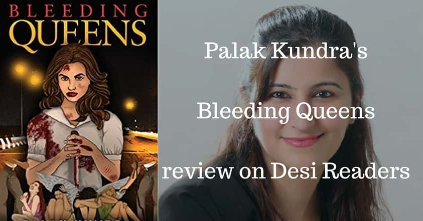 Bleeding Queens review Desi Readers