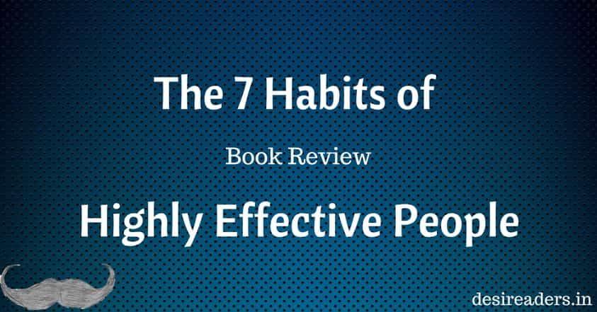 7 habits of highly effective people review