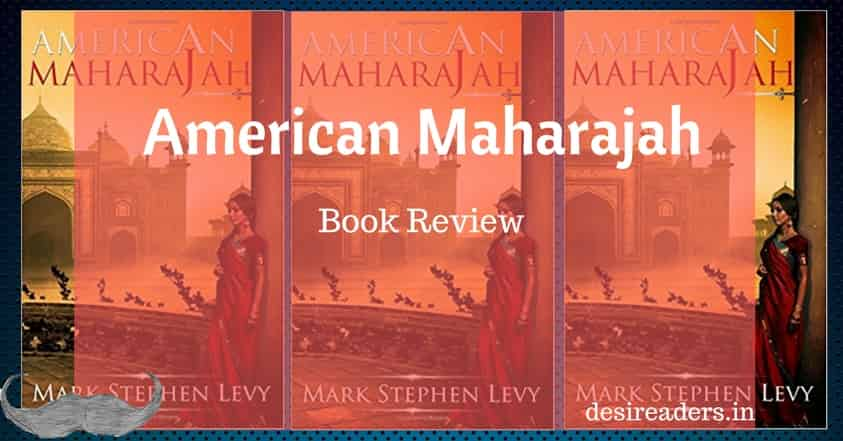 American Maharajah review desi readers
